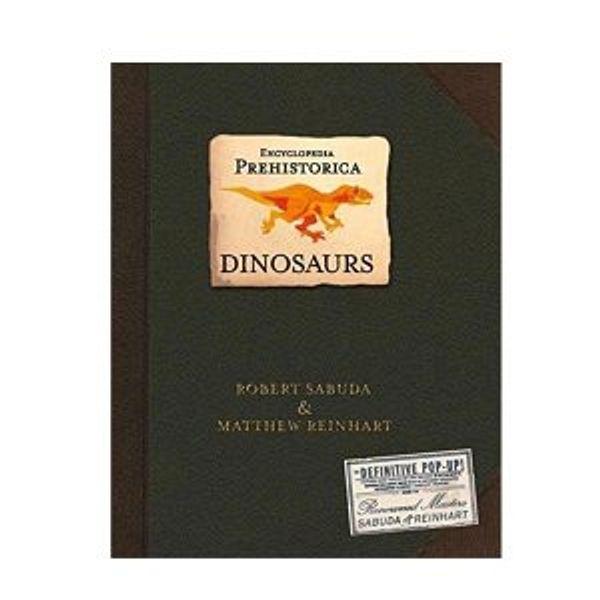 Encyclopedia Prehistorica Dinosaurs : The Definitive Pop-Up